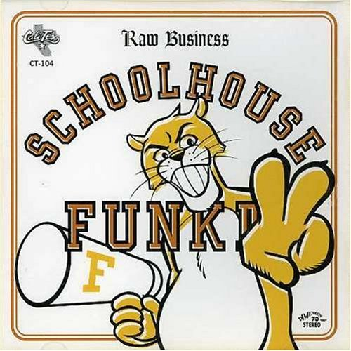 Raw Business Schoolhouse Funk Raw Business Schoolhouse Funk