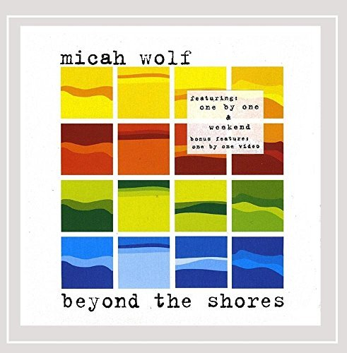 Wolf Micah Beyond The Shores