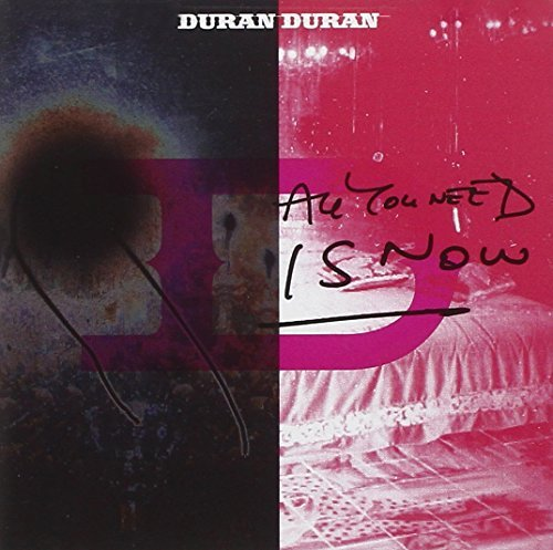 Duran Duran All You Need Is Now