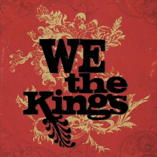 We The Kings We The Kings We The Kings