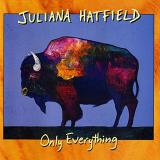 Juliana Hatfield Only Everything