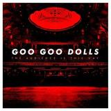 Goo Goo Dolls The Audience Is This Way (live) (rsc 2018 Exclusive)