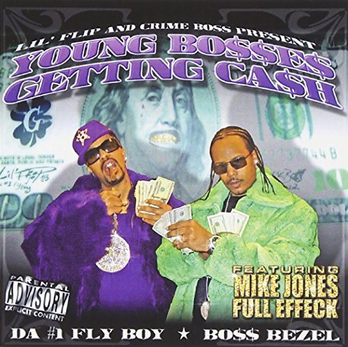 Lil' Flip Crime Boss Young Bosses Getting Cash Explicit Version