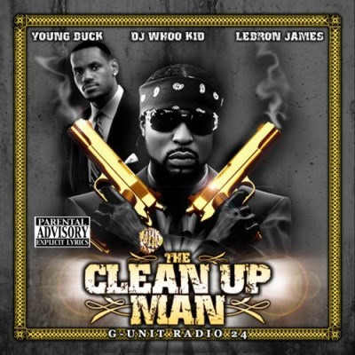 Young Buck Dj Whoo Kid G Unit Radio 24 Clean Up Man Explicit Version