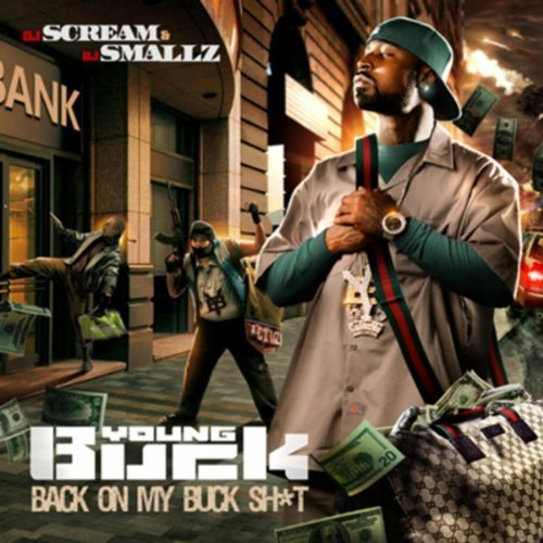 Young Buck Back On My Buck Shit Explicit Version