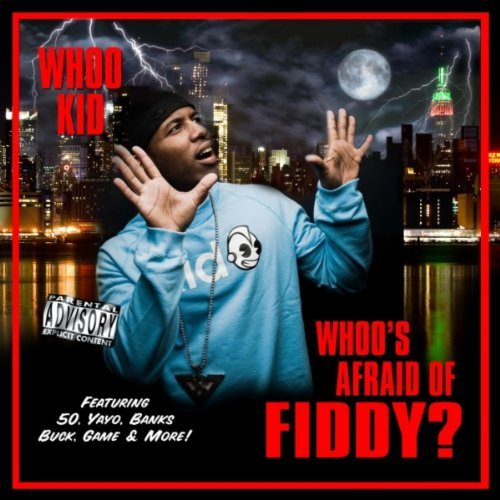 Dj Whoo Kid Whoo's Afraid Of Fiddy? Explicit Version