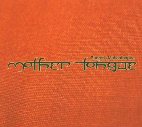 Rudresh Mahanthappa Mother Tongue