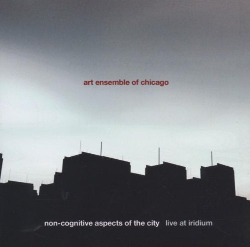 Art Ensemble Of Chicago Non Cognitive Aspects Of The C