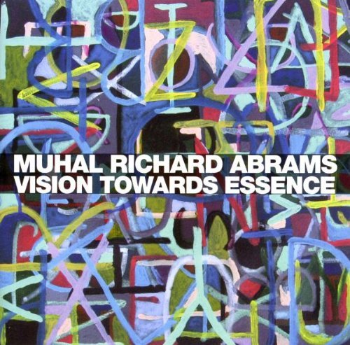 Muhal Richard Abrams Vision Towards Essence