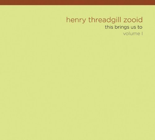 Henry Zooid Threadgill Vol. 1 This Brings Us To