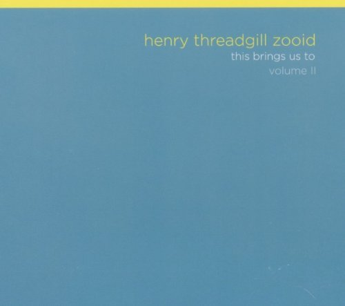 Henry Threadgill Zooid Vol. 2 This Brings Us To