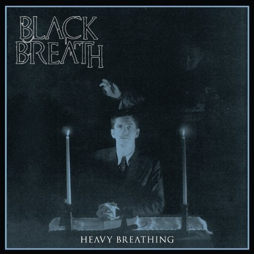 Black Breath Heavy Breathing Heavy Breathing