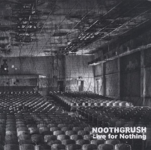 Noothgrush Live For Nothing