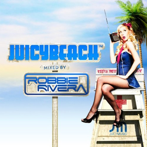 Robbie Rivera Juicy Beach