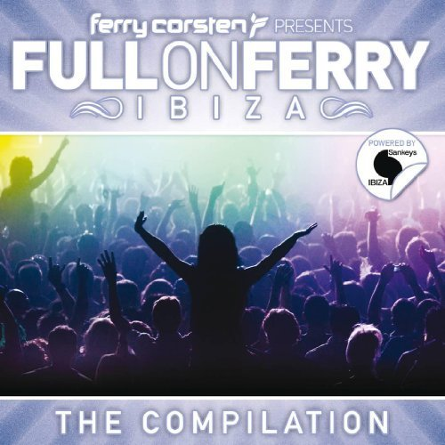 Ferry Corsten Full On Ferry 'ibiza'