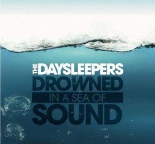 Daysleepers Drowned In A Sea Of Sound