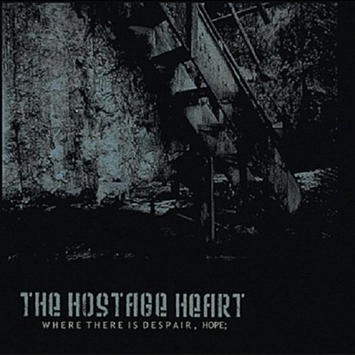 Hostage Heart Where There Is Despair Hope
