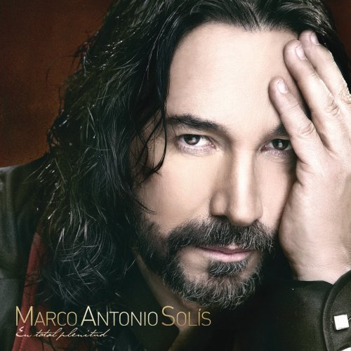 Marco Antonio Solis En Total Plenitud En Total Plenitud