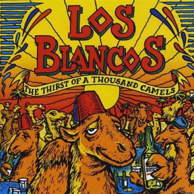 Los Blancos Thirst Of A Thousand Camels