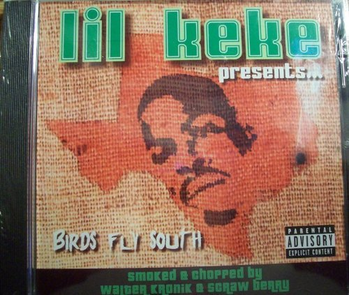Lil' Keke Birds Fly South Explicit Version