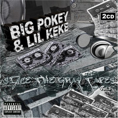 Big Pokey Lil' Keke Vol. 3 Since The Grey Tapes Explicit Version