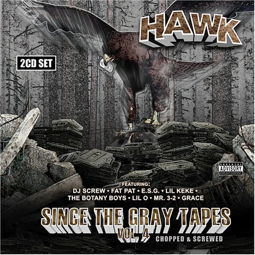 Hawk Vol. 4 Since The Gray Tapes Explicit Version Screwed Version