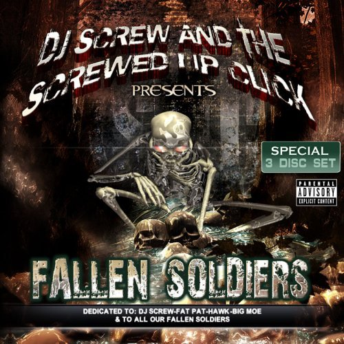 Dj Screw & The Screwed Up Clic Fallen Soldiers Explicit Version
