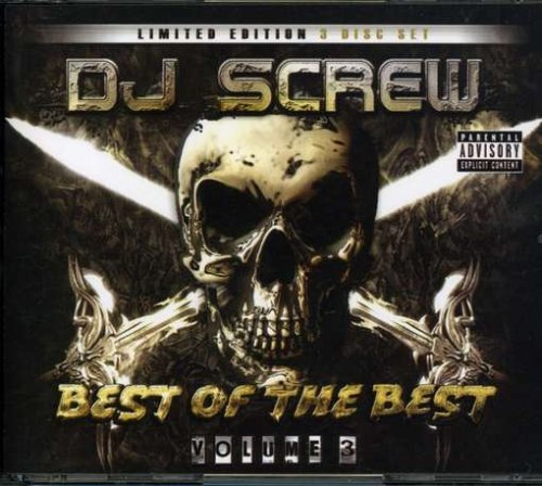 Dj Screw Vol. 3 Best Of The Best Explicit Version