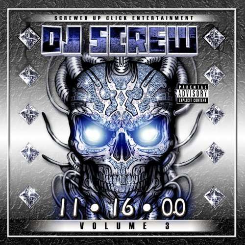 Dj Screw Vol. 3 11.16.00 Chopped & Scre Explicit Version Screwed Version