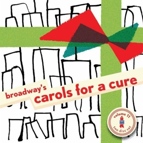 Broasway's Carols For A Cure Vol. 11 Broadway's Carols For Broasway's Carols For A Cure