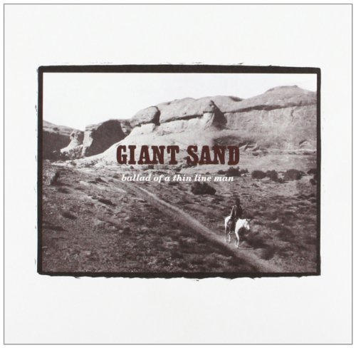Giant Sand Ballad Of A Thin Line Man (25t