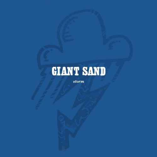 Giant Sand Storm (25th Anniversary Editio