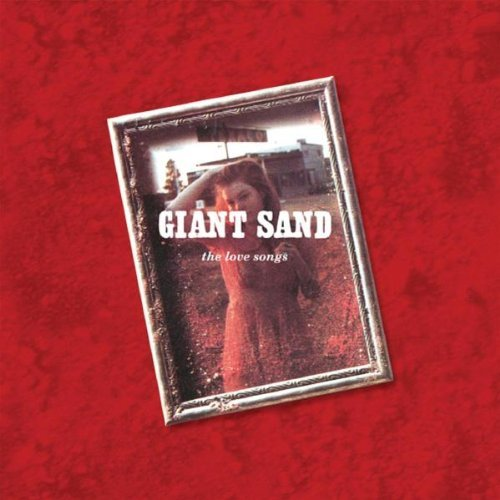 Giant Sand Love Songs (25th Anniv. Ed.) Digipak