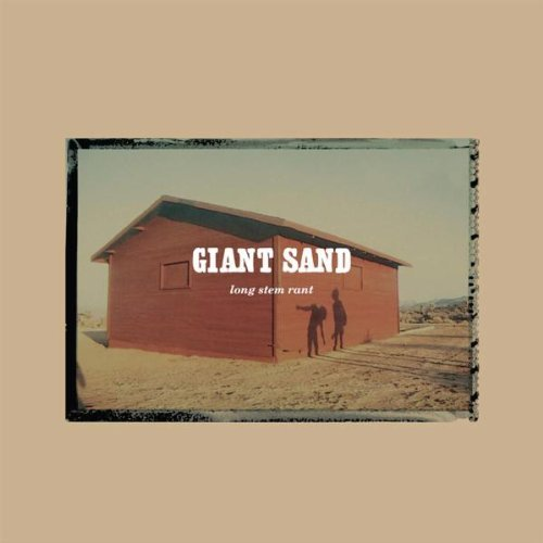 Giant Sand Long Stem Rant (25th Anniv. Ed Digipak