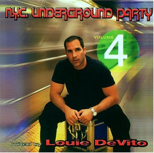 Louie Devito Vol. 4 Nyc Underground Party Nyc Underground Party