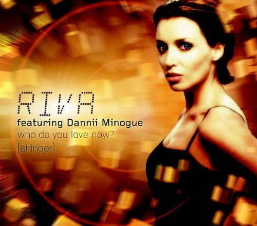 Riva Who Do You Love Now (stringer) Import Gbr Feat. Minogue