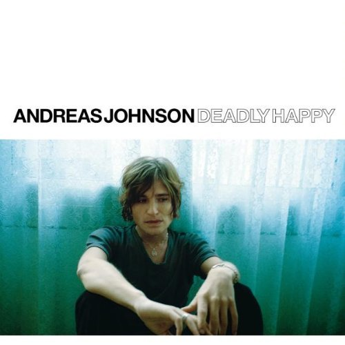 Andreas Johnson Deadly Happy Import Eu