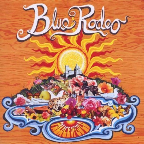 Blue Rodeo Palace Of Gold Import Can