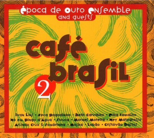 Epoca De Ouro Ensemble Vol. 2 Cafe Brasil