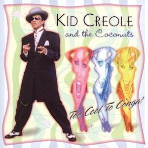 Kid Creole & The Coconuts Too Cool To Conga!