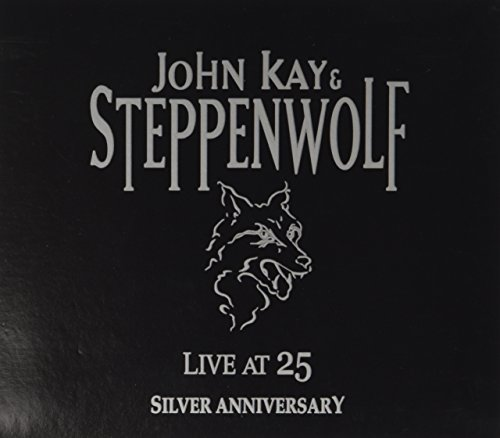 John & Steppenwolf Kay Live At 25 Silver Anniversary Remastered 2 CD Set Digipak