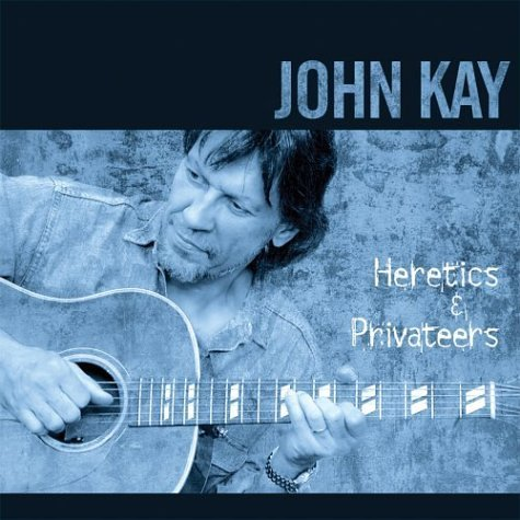 John Kay Heretics & Privateers