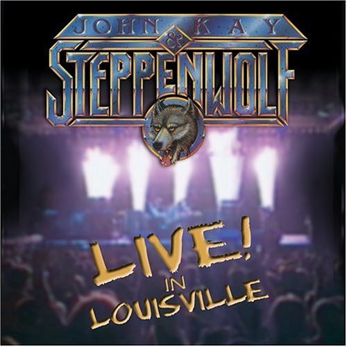 John & Steppenwolf Kay Live In Louisville