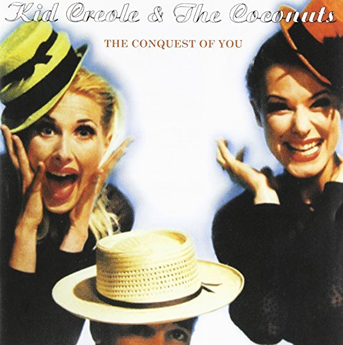 Kid Creole & The Coconuts Conquest Of You