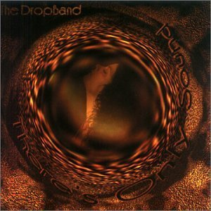 Drop Band There's Only Sound