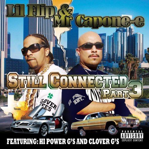 Lil' Flip & Mr. Capone E Still Connected Pt. 3 Explicit Version