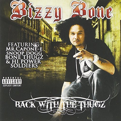 Bizzy Bone Back With The Thugz Explicit Version