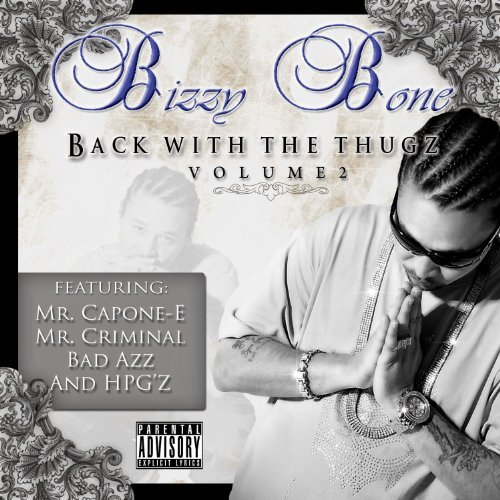 Bizzy Bone Back With The Thugz Pt. 2 Explicit Version
