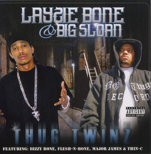 Layzie Bone & Big Sloan Thug Twins Explicit Version