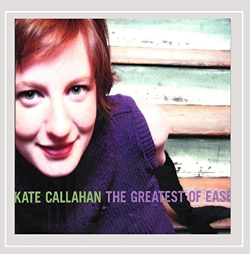 Kate Callahan Greatest Of Ease
